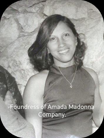 Amada Dominguez Foundress of Amada Madonna Company.